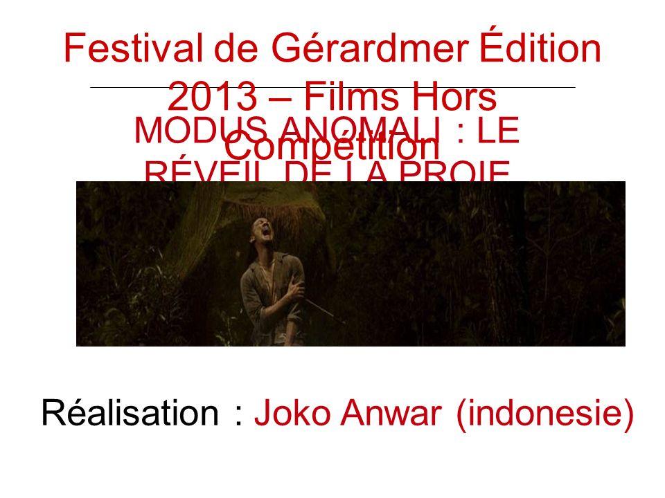 MODUS ANOMALI : LE RÉVEIL DE LA PROIE Réalisation : Joko Anwar (indonesie) Festival de Gérardmer Édition 2013 – Films Hors Compétition