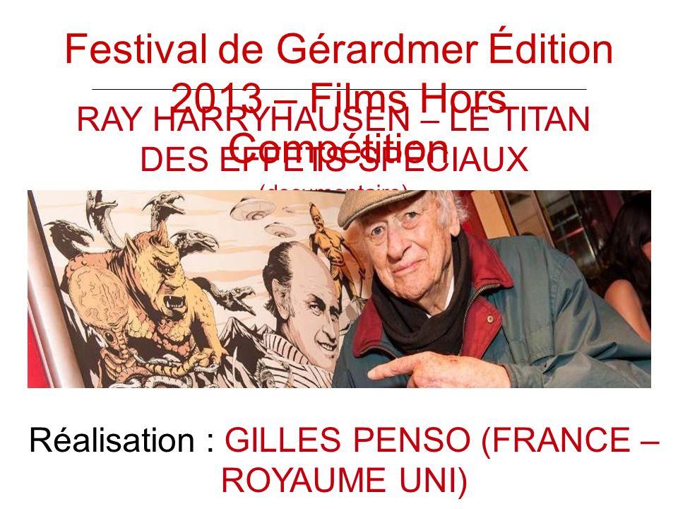 RAY HARRYHAUSEN – LE TITAN DES EFFETS SPÉCIAUX (documentaire) Réalisation : GILLES PENSO (FRANCE – ROYAUME UNI) Festival de Gérardmer Édition 2013 – F