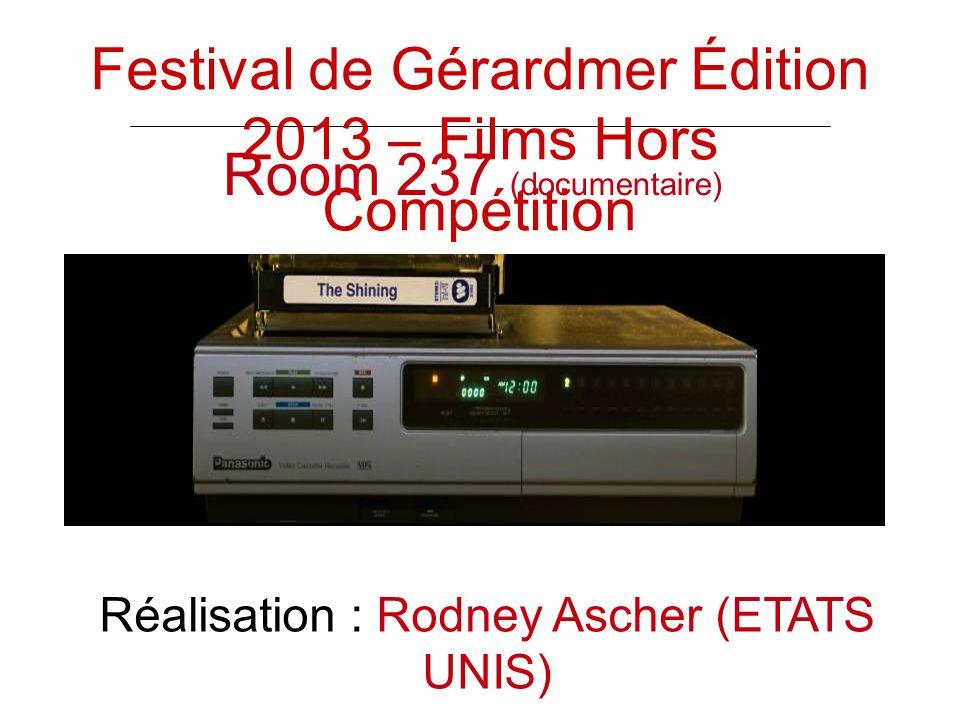 Room 237 (documentaire) Réalisation : Rodney Ascher (ETATS UNIS) Festival de Gérardmer Édition 2013 – Films Hors Compétition