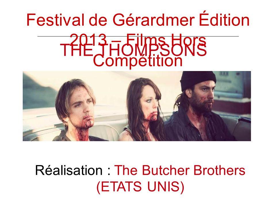 THE THOMPSONS Réalisation : The Butcher Brothers (ETATS UNIS) Festival de Gérardmer Édition 2013 – Films Hors Compétition