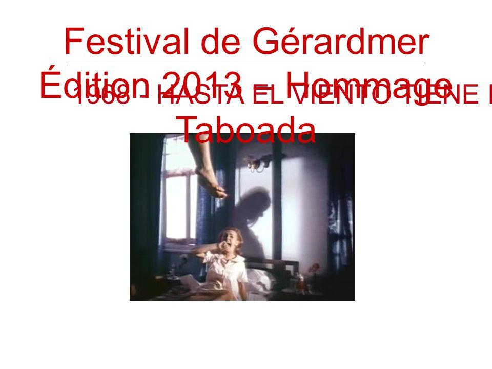 1968 - HASTA EL VIENTO TIENE MIEDO Festival de Gérardmer Édition 2013 – Hommage Taboada
