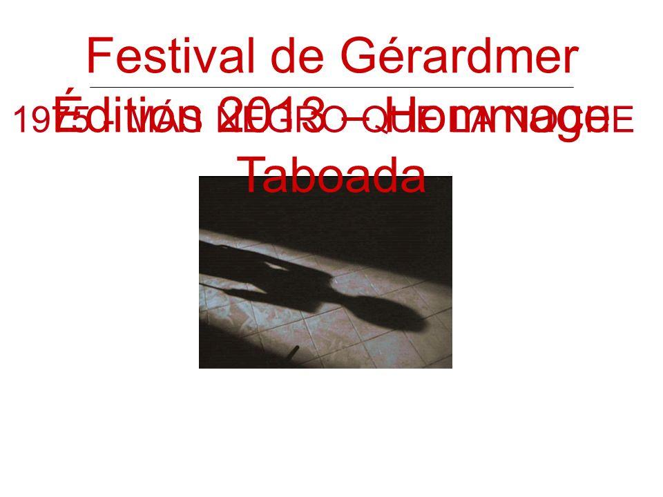 1975 - MÁS NEGRO QUE LA NOCHE Festival de Gérardmer Édition 2013 – Hommage Taboada
