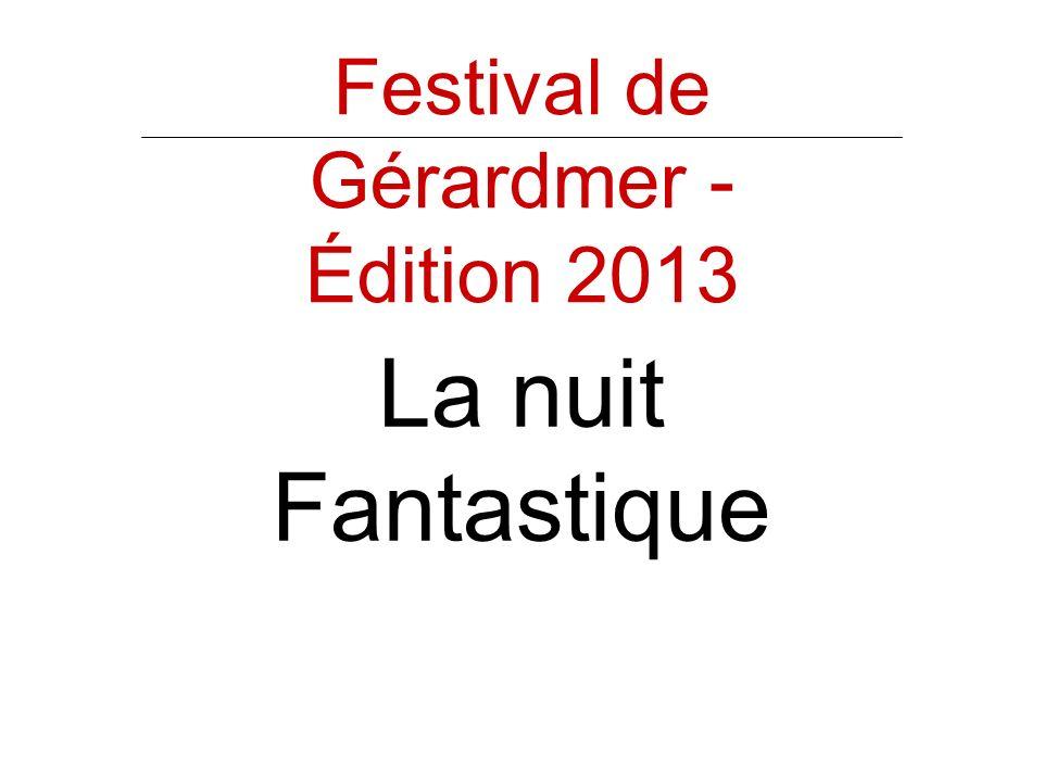 La nuit Fantastique Festival de Gérardmer - Édition 2013