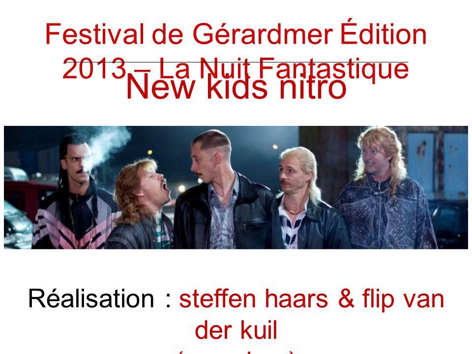 New kids nitro Réalisation : steffen haars & flip van der kuil (pays bas) Festival de Gérardmer Édition 2013 – La Nuit Fantastique