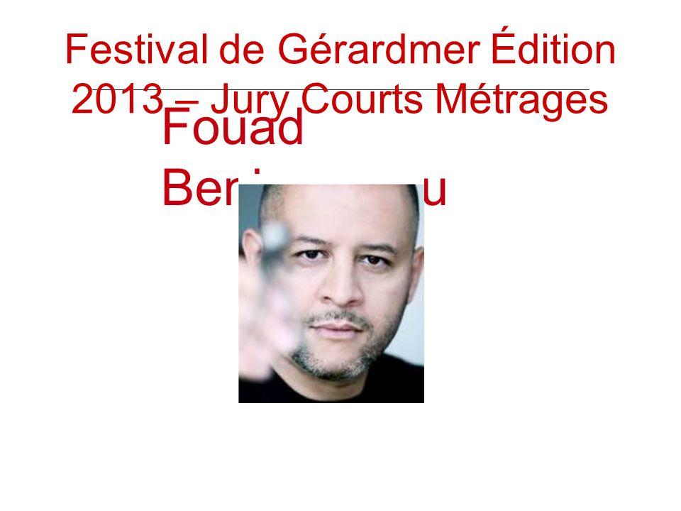 Fouad Benhammou Festival de Gérardmer Édition 2013 – Jury Courts Métrages