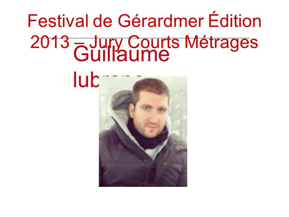 Guillaume lubrano Festival de Gérardmer Édition 2013 – Jury Courts Métrages