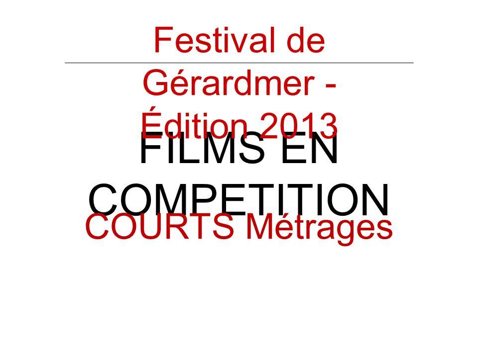 FILMS EN COMPETITION COURTS Métrages Festival de Gérardmer - Édition 2013