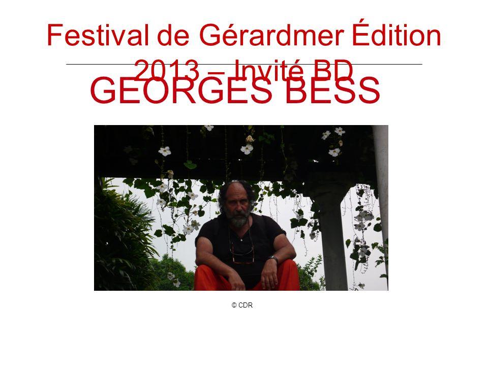 GEORGES BESS Festival de Gérardmer Édition 2013 – Invité BD © CDR