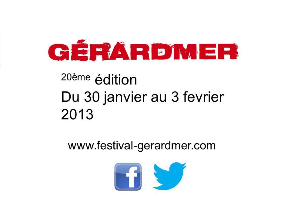 20ème édition Du 30 janvier au 3 fevrier 2013 www.festival-gerardmer.com