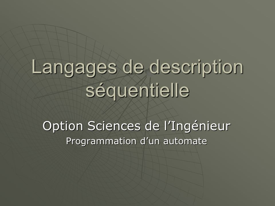 Langages de description séquentielle Option Sciences de lIngénieur Programmation dun automate