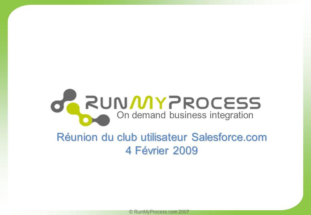 © RunMyProcess.com 2007 La société RunMyProcess SAS Quelques Chiffres –Création en 2007 –10 collaborateurs –10 Clients / 5 partenaires intégrateur –1 000 comptes tests ouverts en 1 an / Environ 5 par jour depuis 2009
