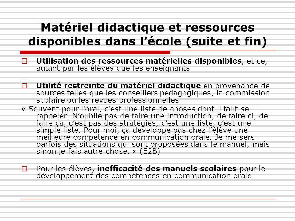 Matériel didactique et ressources disponibles dans lécole (suite et fin) Utilisation des ressources matérielles disponibles, et ce, autant par les élè