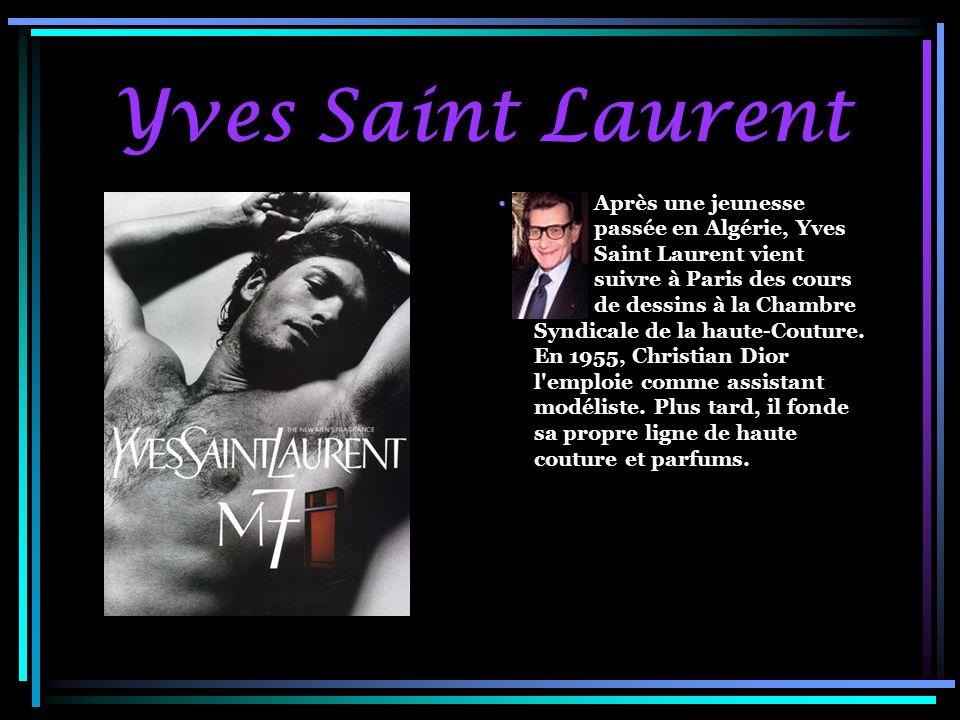 Yves Saint Laurent Après une jeunesse passée en Algérie, Yves Saint Laurent vient suivre à Paris des cours de dessins à la Chambre Syndicale de la haute-Couture.
