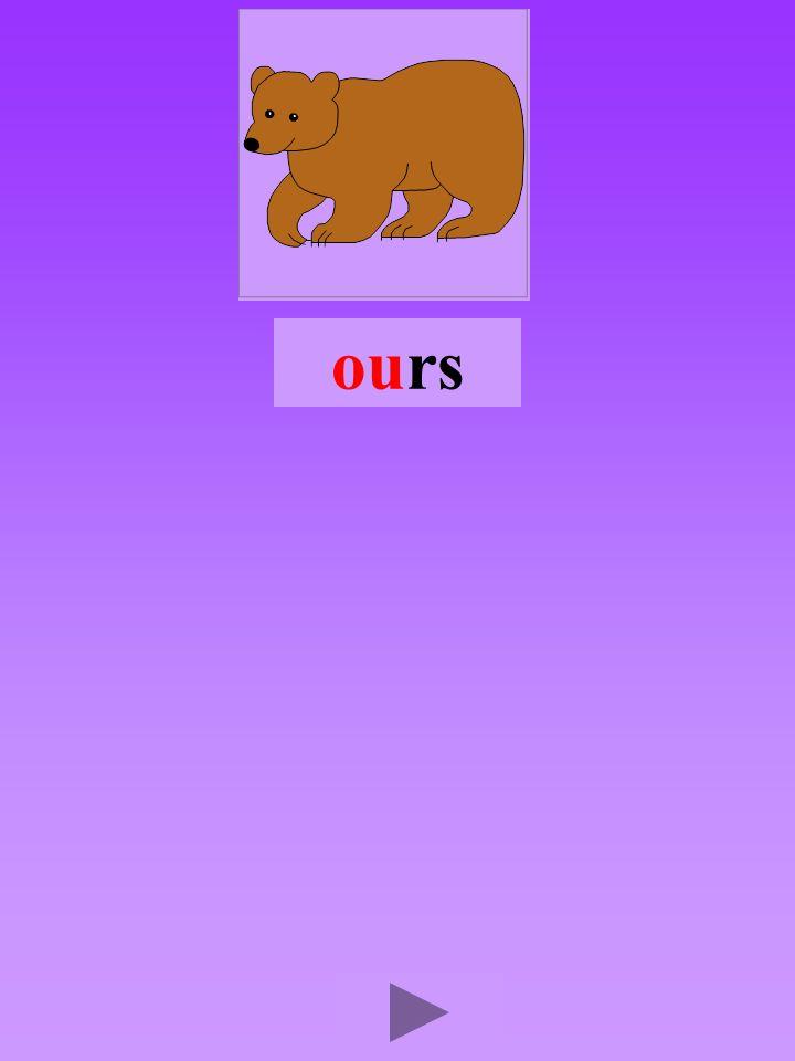 ours4 Quel son-voyelle ou Dans quel ordre Quel est la bonne syllabe ourssoursrou srrous