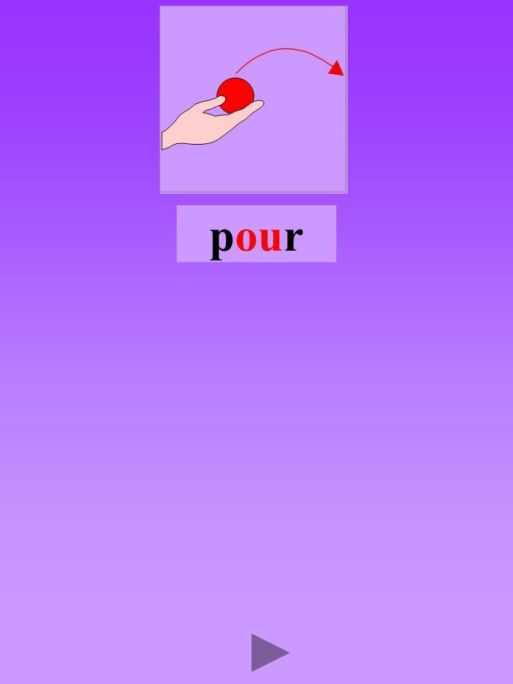 pour4 Quel son-voyelle ou Dans quel ordre Quel est la bonne syllabe ourppourprou prroup