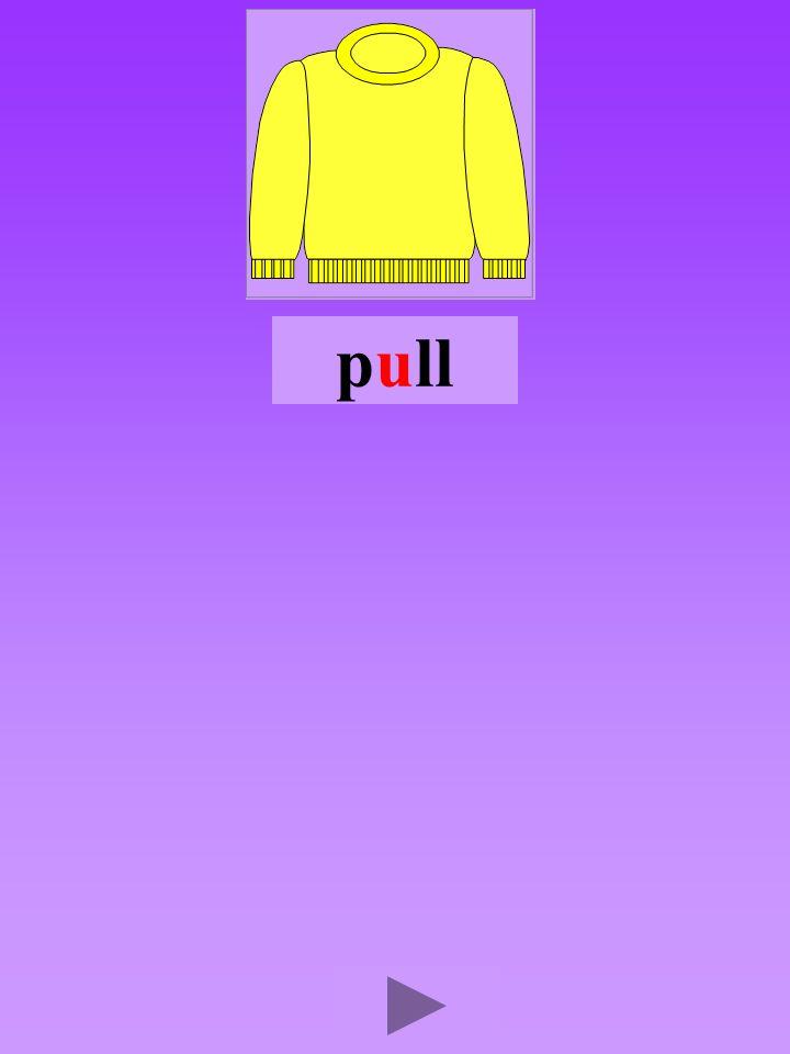 pull4 Quel son-voyelle u Dans quel ordre Quel est la bonne syllabe ulppulpulplu plluplup