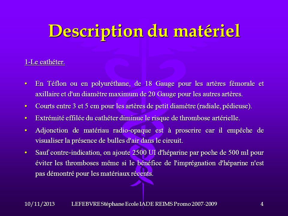 Description du matériel 10/11/201315LEFEBVRE Stéphane Ecole IADE REIMS Promo 2007-2009