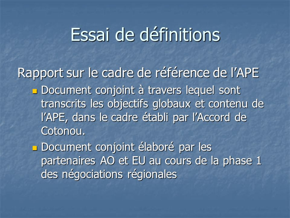Domaines prioritaires de lintégration de la région également intéressés par lAPE Domaines prioritaires de lintégration de la région également intéressés par lAPE la mise en place dune Union douanière à travers la libéralisation des échanges commerciaux internes et la mise en place dun TEC ; la mise en place dune Union douanière à travers la libéralisation des échanges commerciaux internes et la mise en place dun TEC ; la facilitation des échanges intra communautaires de biens et de services (procédures douanières) ; la facilitation des échanges intra communautaires de biens et de services (procédures douanières) ; la libre circulation des personnes et le droit détablissement ; la libre circulation des personnes et le droit détablissement ; lharmonisation des politiques économiques et sectorielles (concurrence, investissement, agriculture, énergie, télécommunications…) lharmonisation des politiques économiques et sectorielles (concurrence, investissement, agriculture, énergie, télécommunications…) la création dune zone monétaire unique pour lensemble des États de la CEDEAO ; la création dune zone monétaire unique pour lensemble des États de la CEDEAO ; le renforcement et linterconnexion des infrastructures de transports, de télécommunications et énergétiques ; le renforcement et linterconnexion des infrastructures de transports, de télécommunications et énergétiques ; la promotion de la bonne gouvernance, de la paix et, de la sécurité.
