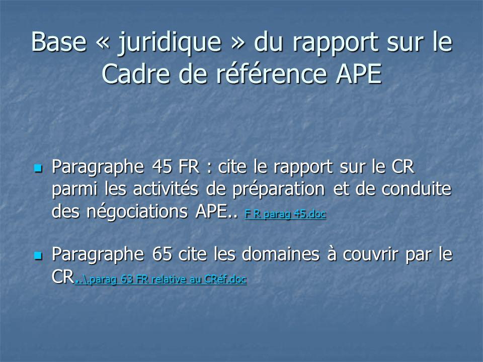 Base « juridique » du rapport sur le Cadre de référence APE Paragraphe 45 FR : cite le rapport sur le CR parmi les activités de préparation et de conduite des négociations APE..