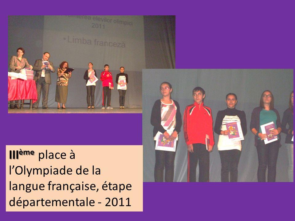 III ème III ème place à lOlympiade de la langue française, étape départementale - 2011