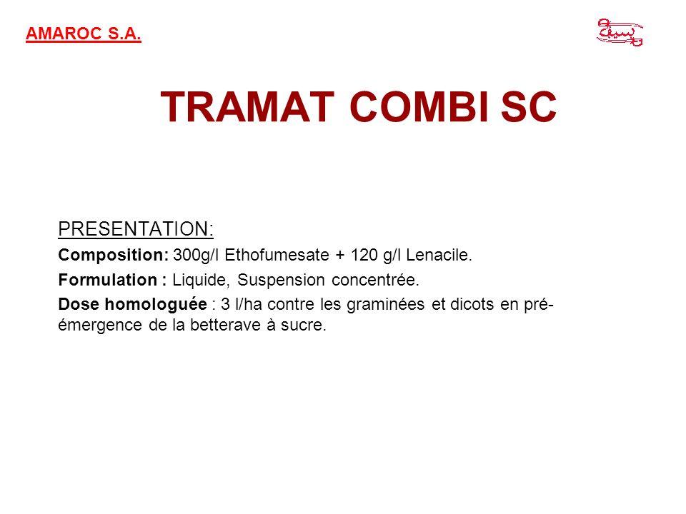 TRAMAT COMBI SC PRESENTATION: Composition: 300g/l Ethofumesate + 120 g/l Lenacile. Formulation : Liquide, Suspension concentrée. Dose homologuée : 3 l