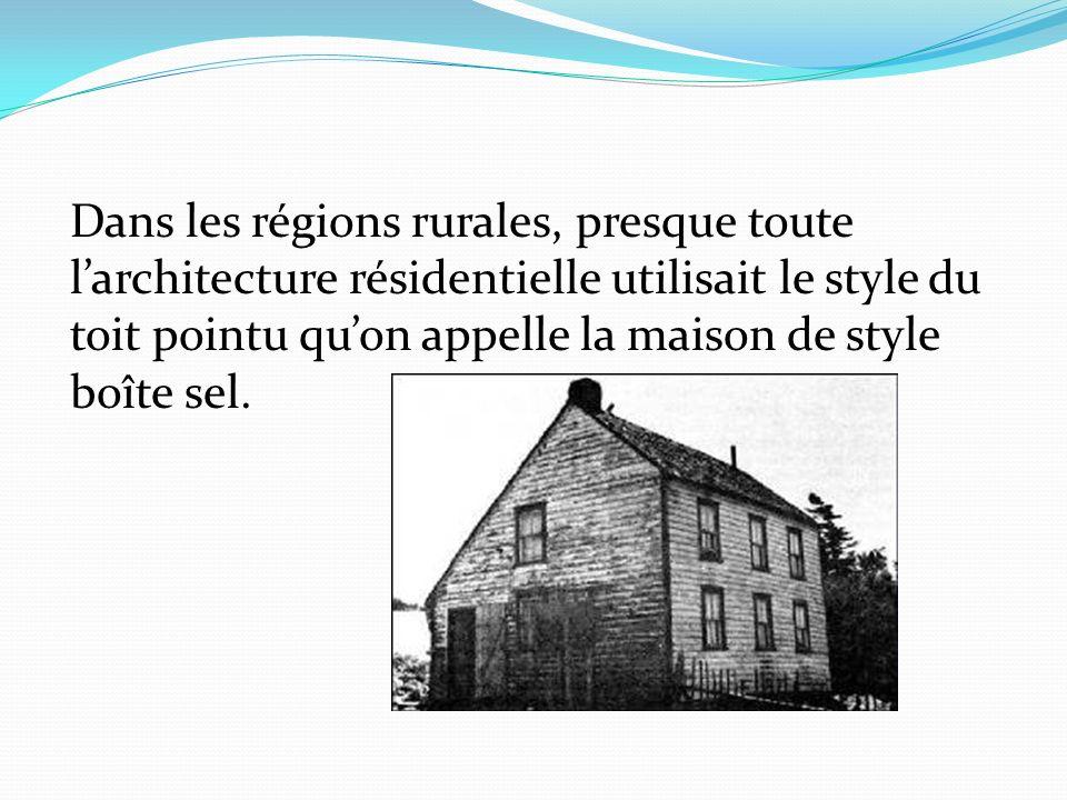 Dans les régions rurales, presque toute larchitecture résidentielle utilisait le style du toit pointu quon appelle la maison de style boîte sel.