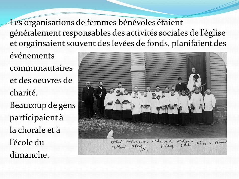 Les organisations de femmes bénévoles étaient généralement responsables des activités sociales de léglise et orgainsaient souvent des levées de fonds,