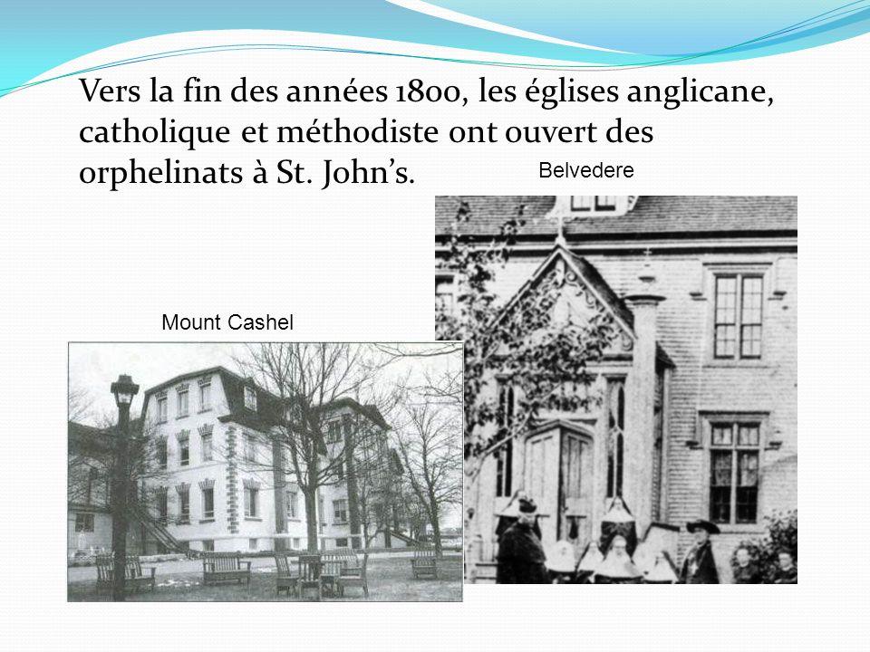 Vers la fin des années 1800, les églises anglicane, catholique et méthodiste ont ouvert des orphelinats à St. Johns. Belvedere Mount Cashel