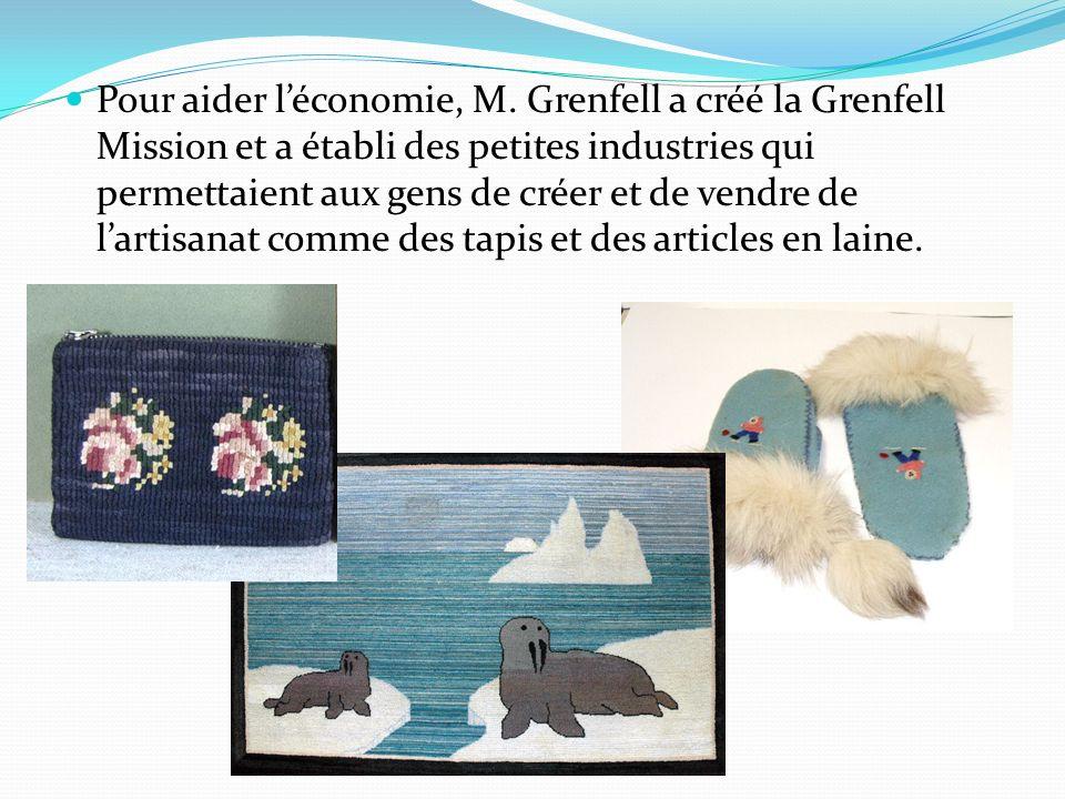 Pour aider léconomie, M. Grenfell a créé la Grenfell Mission et a établi des petites industries qui permettaient aux gens de créer et de vendre de lar