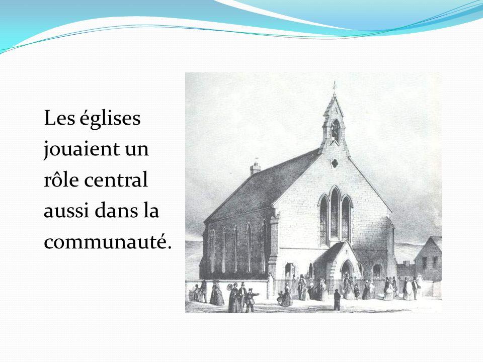 Les églises jouaient un rôle central aussi dans la communauté.