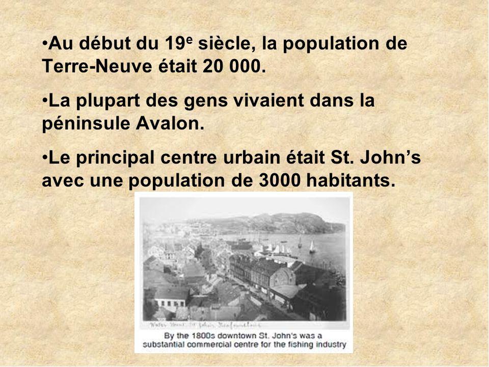 Au début du 19 e siècle, la population de Terre-Neuve était 20 000.