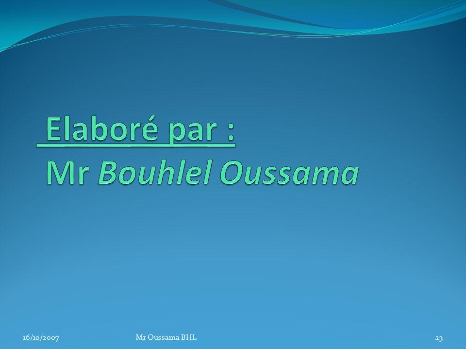 16/10/2007Mr Oussama BHL23