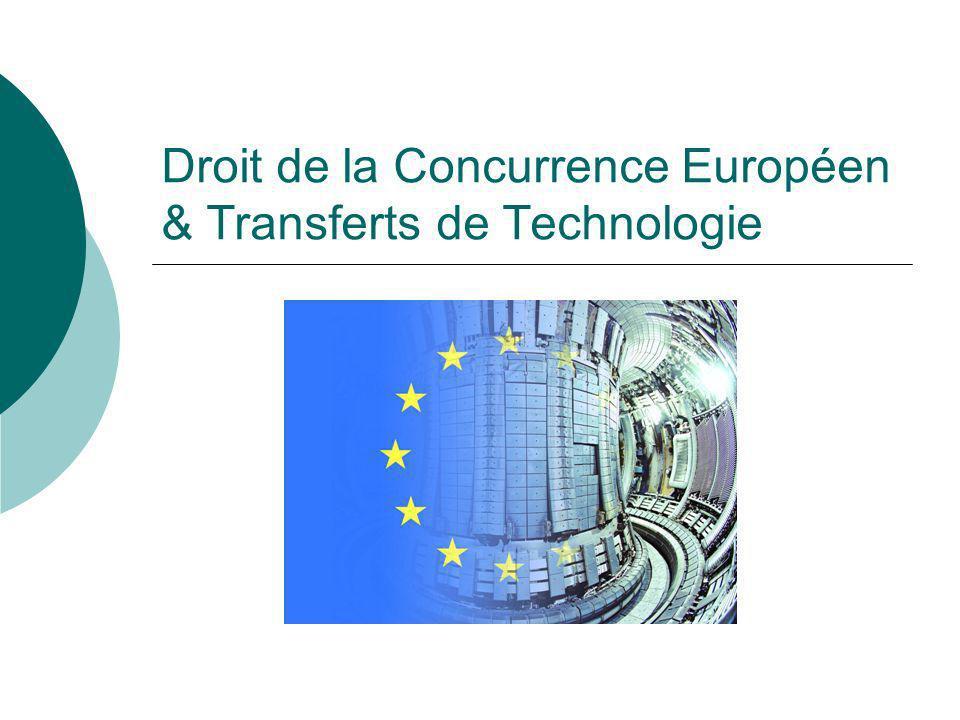 Droit de la Concurrence Européen & Transferts de Technologie