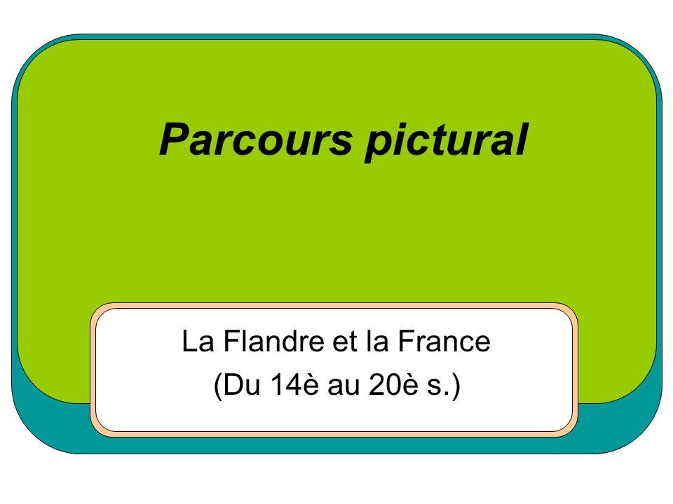 Parcours pictural La Flandre et la France (Du 14è au 20è s.)