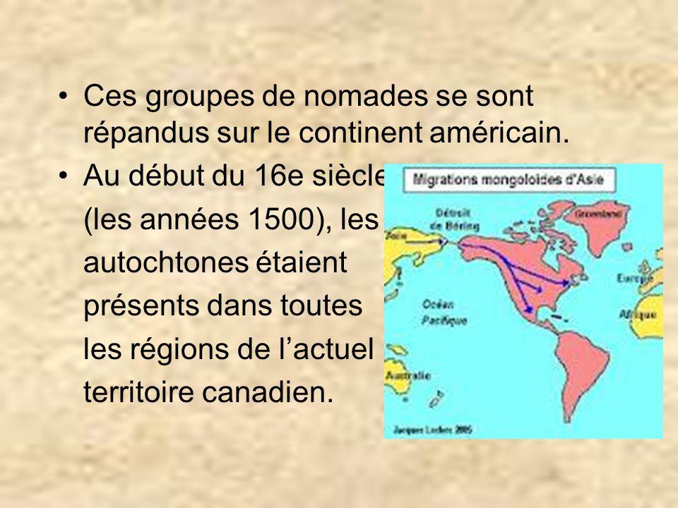 Ces groupes de nomades se sont répandus sur le continent américain. Au début du 16e siècle (les années 1500), les autochtones étaient présents dans to