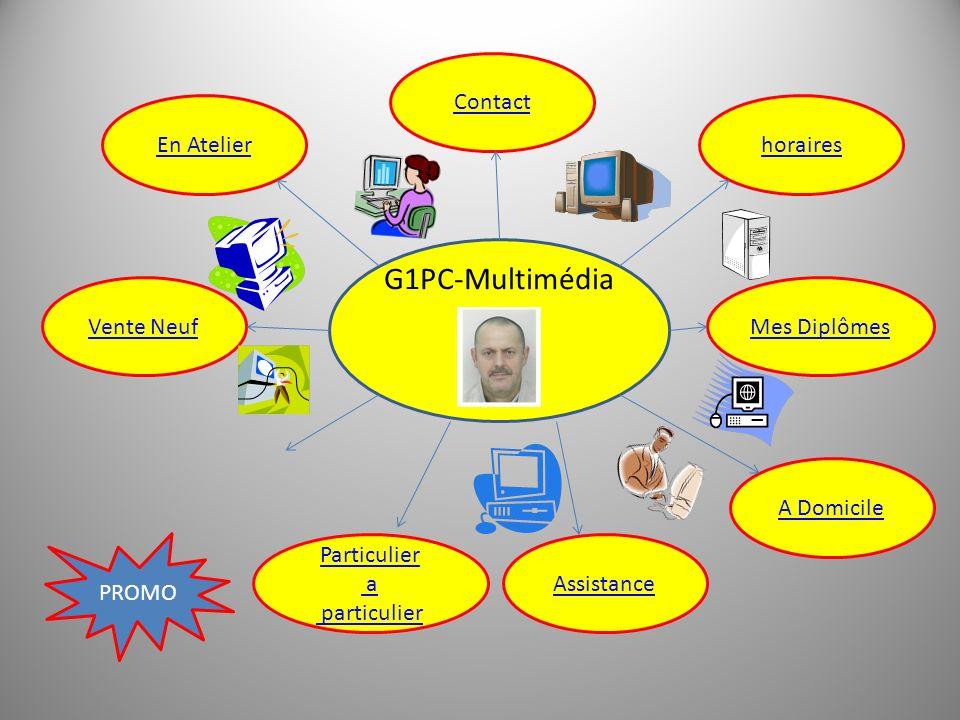 En Atelier Vente Neuf Contact horaires Mes Diplômes A Domicile Assistance G1PC-Multimédia Particulier a particulier PROMO vente doccasion