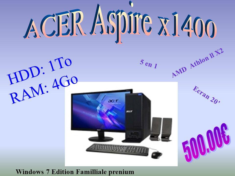 HDD: 1To RAM: 4Go Windows 7 Edition Familliale prenium AMD Athlon ll X2 5 en 1 Ecran 20