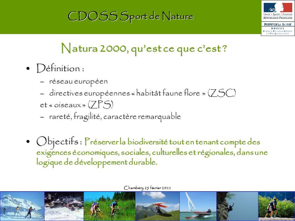 Chambéry 25 février 2011 CDOSS Sport de Nature Définition :Définition : –réseau européen –directives européennes « habitât faune flore » (ZSC) et « oi