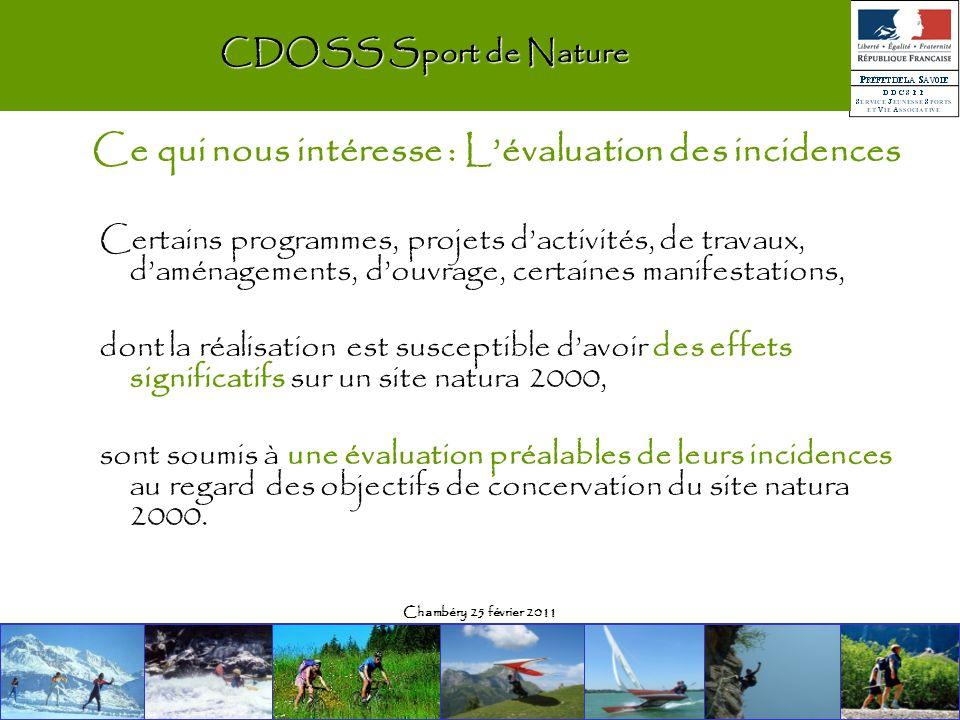 Chambéry 25 février 2011 CDOSS Sport de Nature Certains programmes, projets dactivités, de travaux, daménagements, douvrage, certaines manifestations,
