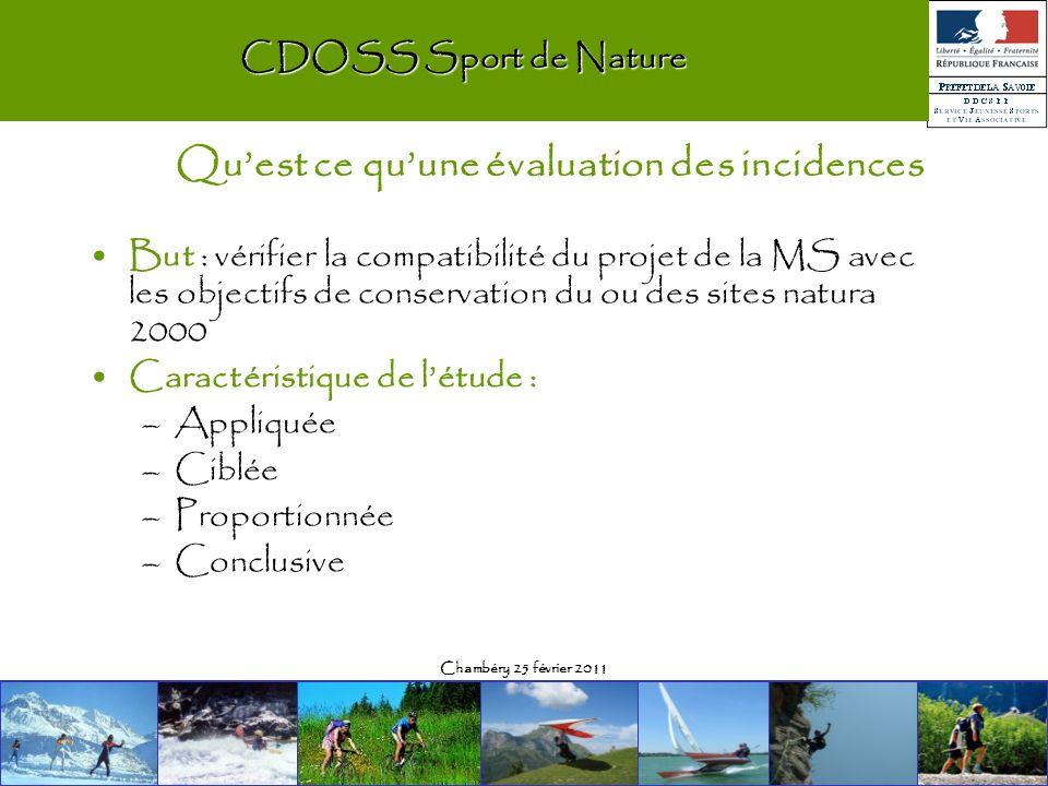Chambéry 25 février 2011 CDOSS Sport de Nature But : vérifier la compatibilité du projet de la MS avec les objectifs de conservation du ou des sites n