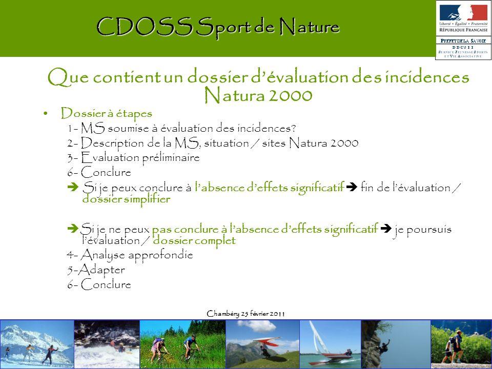 Chambéry 25 février 2011 CDOSS Sport de Nature Que contient un dossier dévaluation des incidences Natura 2000 Dossier à étapes 1- MS soumise à évaluation des incidences.