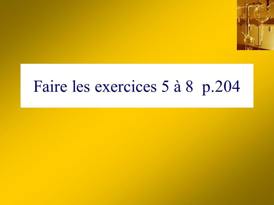 Faire les exercices 5 à 8 p.204