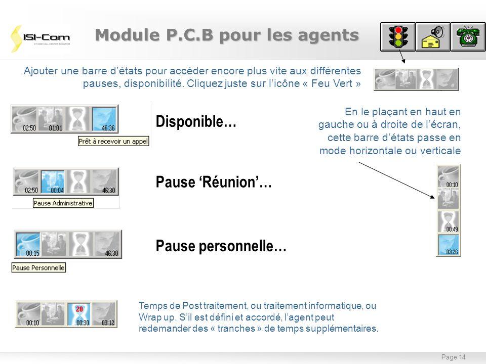 Page 14 Ajouter une barre détats pour accéder encore plus vite aux différentes pauses, disponibilité. Cliquez juste sur licône « Feu Vert » En le plaç