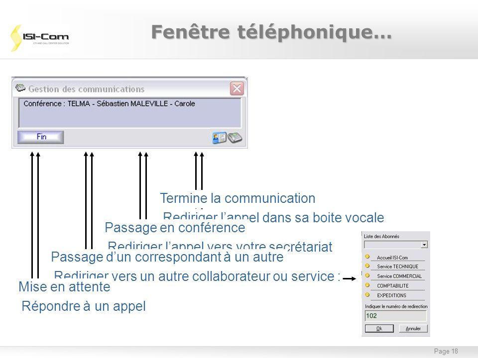 Page 18 Fenêtre téléphonique… Répondre à un appel Rediriger lappel vers votre secrétariat Rediriger lappel dans sa boite vocale Rediriger vers un autr