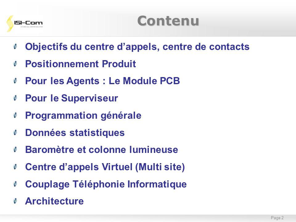 Page 2 Objectifs du centre dappels, centre de contacts Positionnement Produit Pour les Agents : Le Module PCB Pour le Superviseur Programmation généra