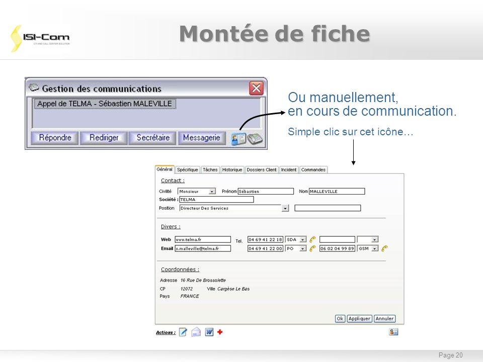 Page 20 Montée de fiche Ou manuellement, en cours de communication. Simple clic sur cet icône…