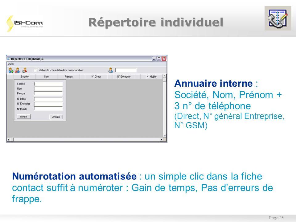 Page 23 Annuaire interne : Société, Nom, Prénom + 3 n° de téléphone (Direct, N° général Entreprise, N° GSM) Répertoire individuel Numérotation automat