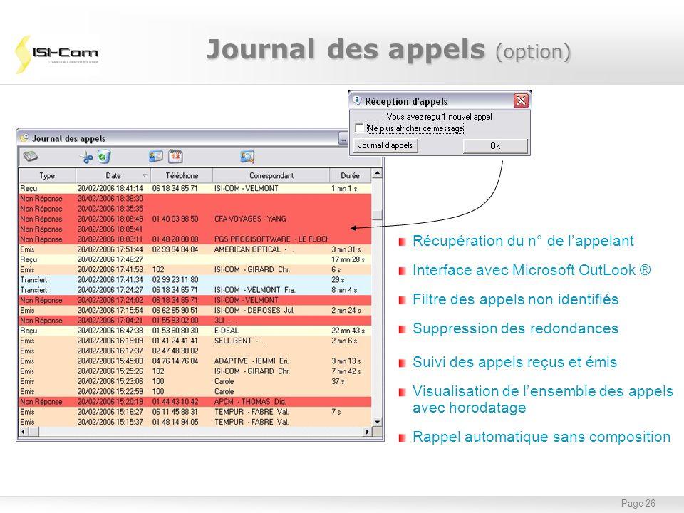 Page 26 Récupération du n° de lappelant Interface avec Microsoft OutLook ® Filtre des appels non identifiés Suppression des redondances Suivi des appe