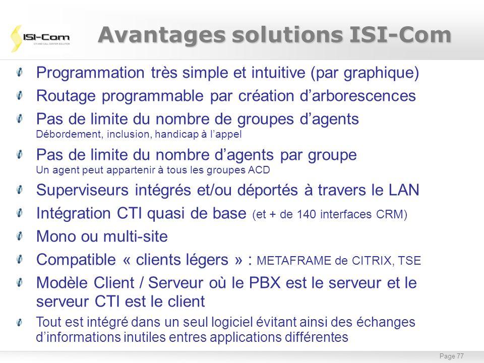 Page 77 Programmation très simple et intuitive (par graphique) Routage programmable par création darborescences Pas de limite du nombre de groupes dag