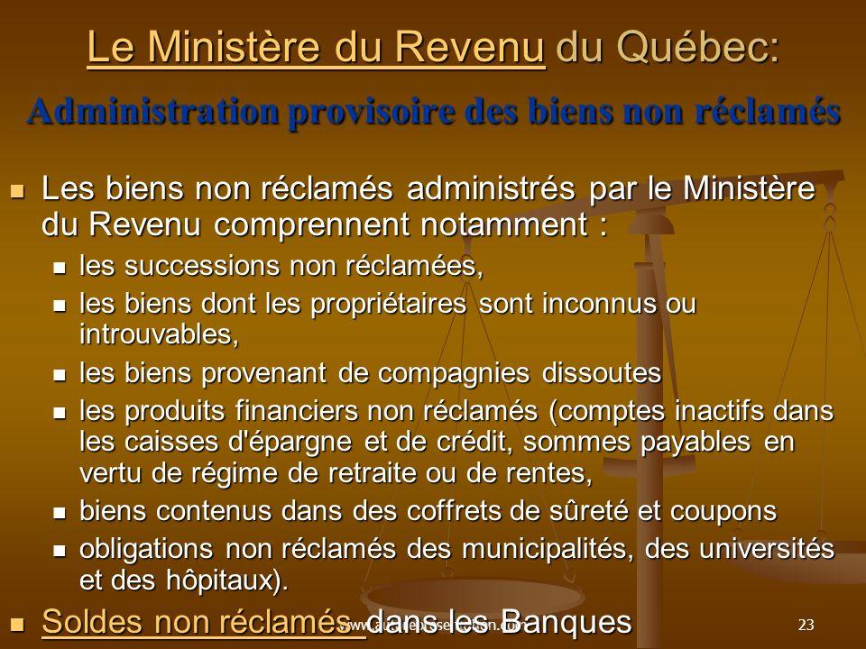 www.autorepresentation.com23 Le Ministère du RevenuLe Ministère du Revenu du Québec: Administration provisoire des biens non réclamés Le Ministère du